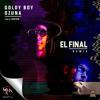 Goldy Boy Ft Ozuna - El Final Remix