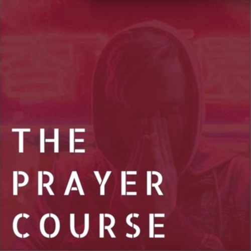 The Prayer Course: Intercession - Nov. 12, 2017 - Jordanne Bonfield