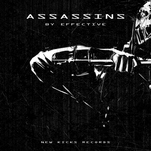 Effective - Assassins ★OUT NOW★
