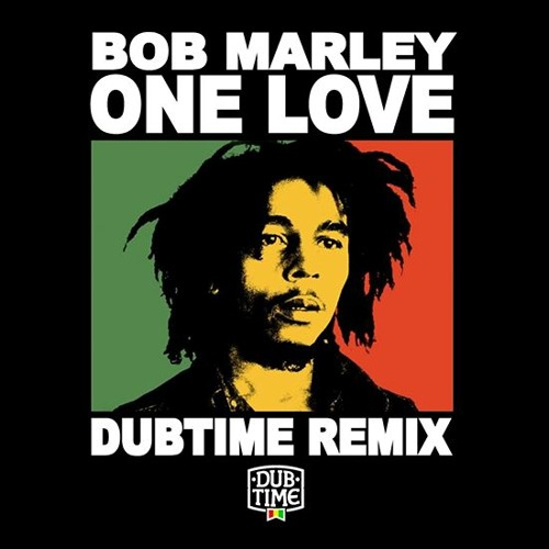 Bob Marley - One Love (Dubtime Remix)[FREE DOWNLOAD] by