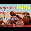 Better Half (Remix) | VRK | Latest Punjabi Songs 2017 | Shemaroo Punjabi