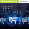 Your Great Name By Todd Dulaney Instrumental Multitrack Stems