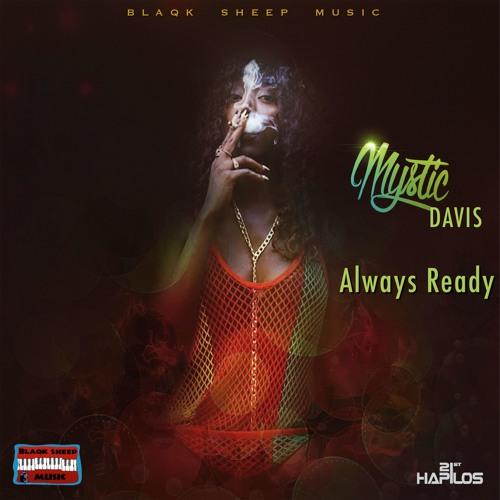 MYSTIC DAVIS - ALWAYS READY (RAW)
