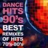 The Remixes 70s & 80s Disco Vs 90s Dance