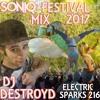 Electric Sparks 216 Mixed By DJ DestroyD (SONIQ Festival Mix 2017)