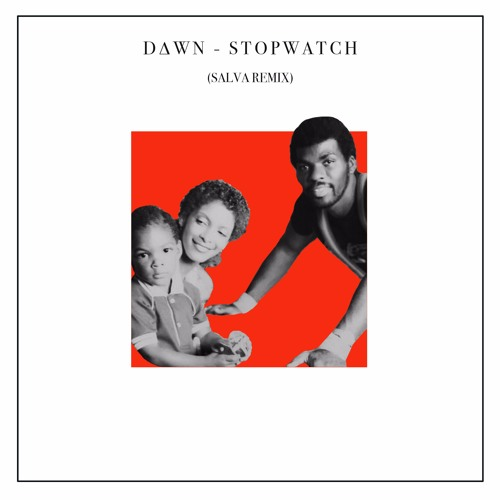 Dawn - Stopwatch (Salva Remix)