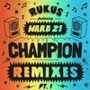 Rukus Ft. Ward 21 - Champion (Dubmatix Rmx)