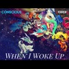 Conscious - When I Woke Up