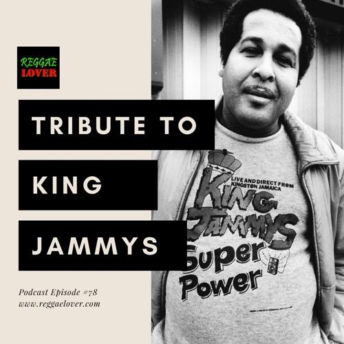 78 - Reggae Lover Podcast - King Jammys Tribute (1st Volume)