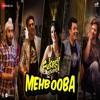 Mehbooba   Fukrey Returns   Prem & Hardeep   Mohammed Rafi, Neha Kakkar, Raftaar & Yasser Desai