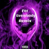 KASH DOLL X FOR EVERYBODY REMIX