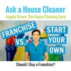 Owning a Franchise - House Cleaning