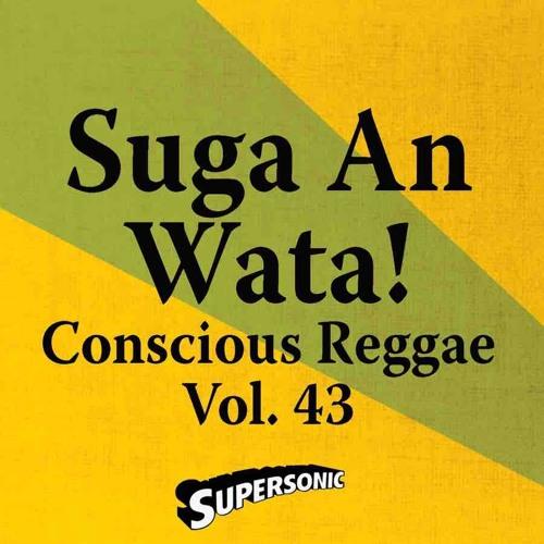 """Supersonic Conscious Reggae Vol. 43 """"Suga An Wata"""" Preview"""