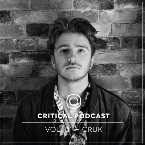 Critical Podcast Vol.51 - Hosted by Cruk