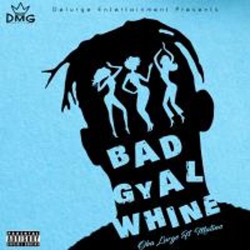 Bad Gyal Whine Ft. Matino