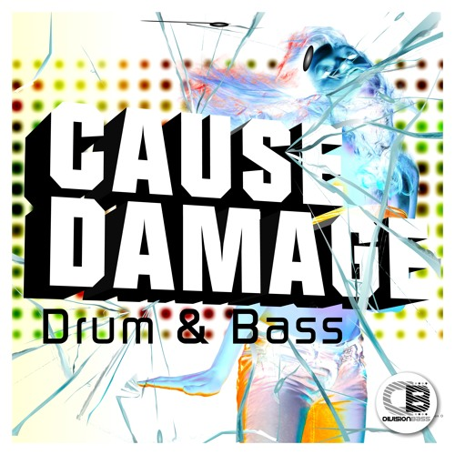 Cause Damage - Drum & Bass By Various Artists | OUT NOW! on all good stores