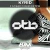Kyrid - Fxcked Your Bxtch [EDMOTB093]
