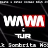 TJR & Wawa - Dik Sombrita Work ( Fresh Beatz & Peter Corner Edit 2017 ) CUT