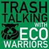 Ep. 4 Trash Talking with Eco-Warriors - Malaika Haaning, Malaika New York