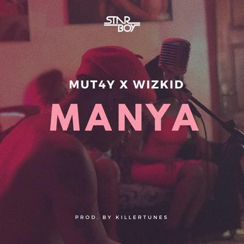MUT4Y X WIZKID - MANYA (PROD. BY KILLERTUNES)