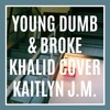 Young, Dumb & Broke - Khalid