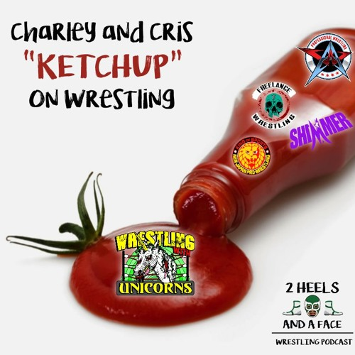 "Charley and Cris ""Ketchup"" on Wrestling"