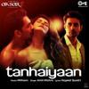 Download Tanhaiyaan _Eros HD Mp3