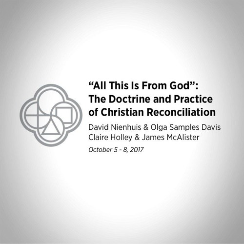 """""""All This Is From God"""" - Christian Reconciliation"""