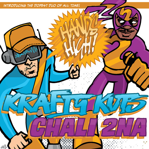 Krafty Kuts & Chali 2Na Hands High