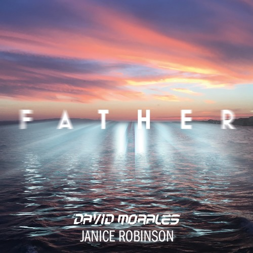 David Morales and Janice Robinson 'Father' Includes Quentin Harris Remix