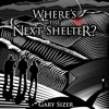 Where's The Next Shelter By Gary Sizer Audiobook Excerpt