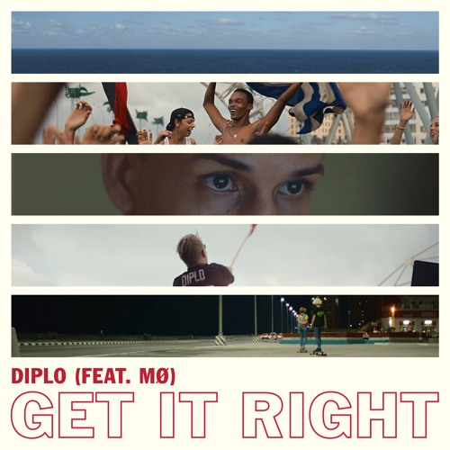 Diplo - Get It Right (Feat. MØ)