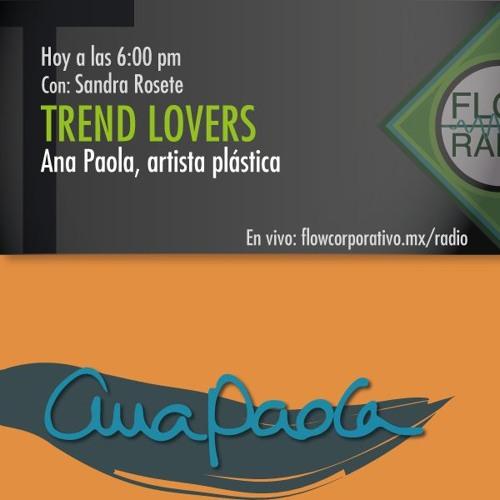 Trend Lovers 103 - Ana Paola, artista plástica