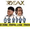 RYLAX - Friend Zone! (Nov 2017)