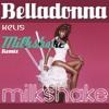 Kelis - Milkshake - BELLADONNA remix