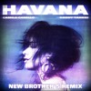 Camila Cabello Ft. Daddy Yankee - Havana (New Brother's ''The Producer'' Remix) [DESCARGA EN BUY]