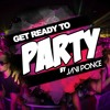 Javi Ponce - Get Ready To Party #2