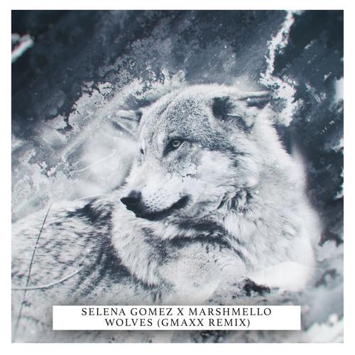 Selena Gomez & Marshmello - Wolves (GMAXX Remix)