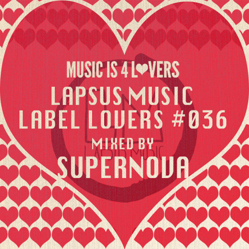 Lapsus Music - Label Lovers #036 mixed by Supernova [Musicisi4Lovers.com]