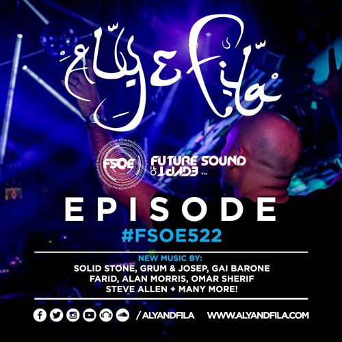 Future Sound of Egypt 522 with Aly & Fila