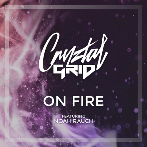 On Fire (feat. Noah Rauch) *[Free Download]*