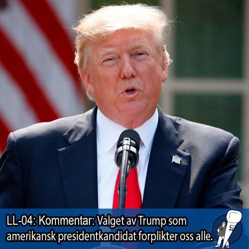 LL-04: Trumps valgseier er en forpliktelse for oss alle