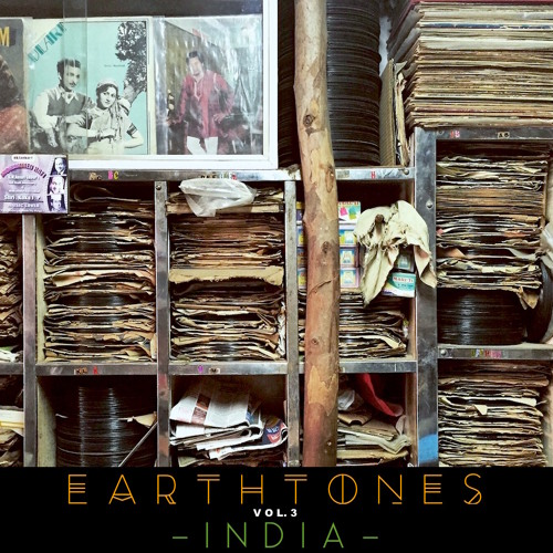 Earthtones Mixtape vol. 3:  INDIA