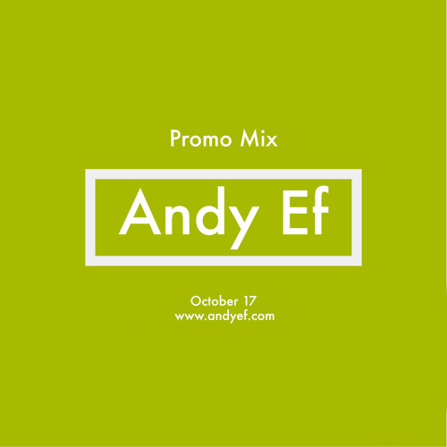 Andy Ef - Promo Mix (October 17)