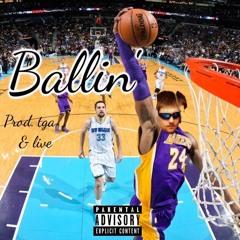 Ballin ft. Juce prod. Live x Tga