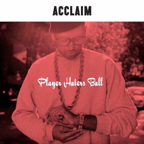 Player Haters Ball   Vol 8   An R&B Mix for Acclaim