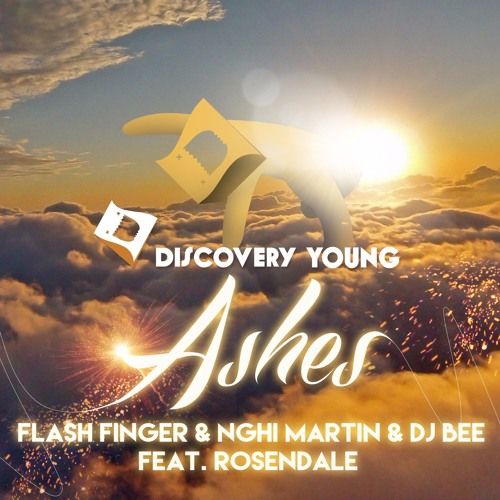 Flash Finger & Nghi Martin & DJ Bee - ASHES Feat. Rosendale