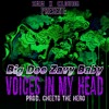 Big Dee Ft. Zavy Baby - Voices In My Head (Prod. CheetoTheHero)