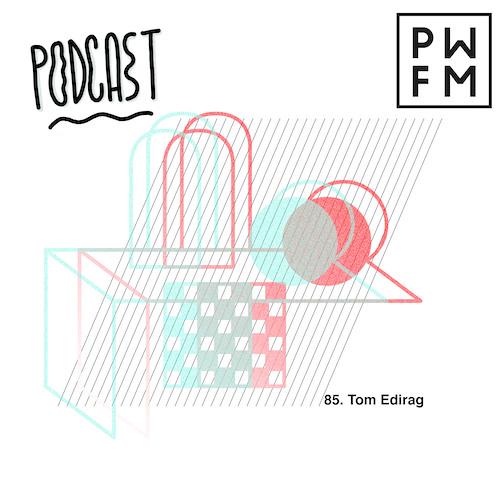 Podcast PWFM085 : Tom Edirag 🌺