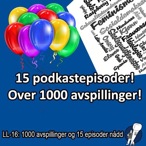 LL-16: Passert 1000 avspillinger!